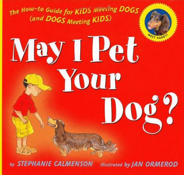 http://www.amazon.com/May-Pet-Your-Dog-How/dp/0618510346